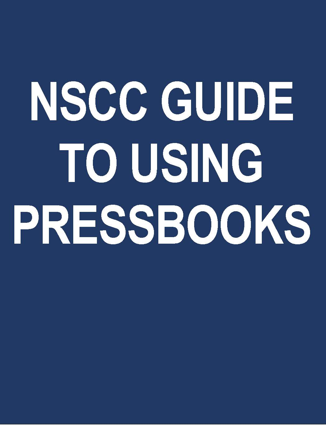 Cover image for NSCC Guide to Using PressbooksEDU