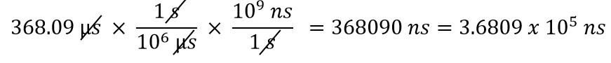 368.09 us x 1s/10^6us x 10^9ns /1s = 368090 ns = 3.608 x 10^5 ns